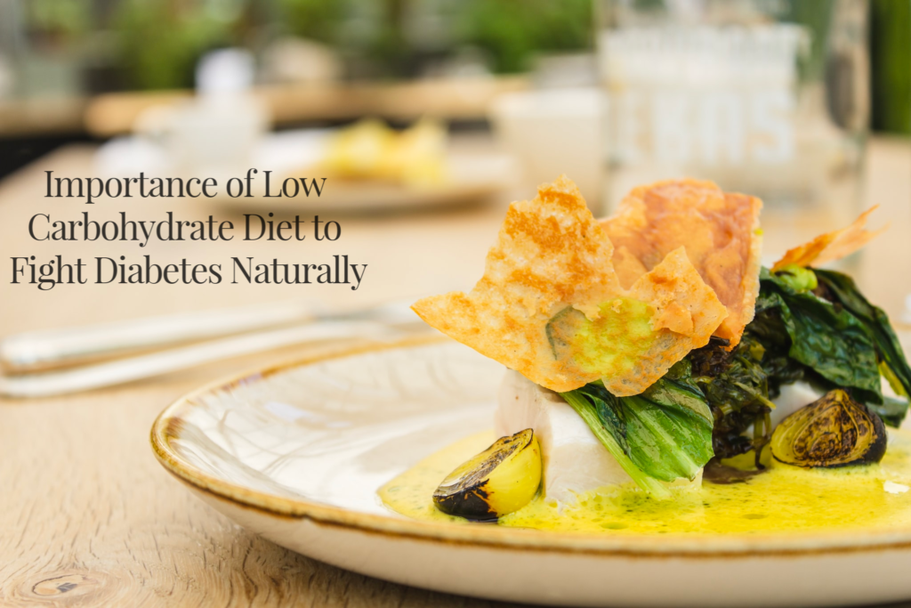 Importance of Low Carbohydrate Diet to Fight Diabetes Naturally