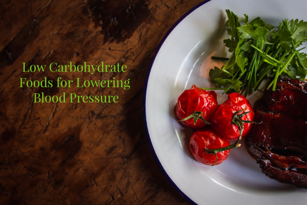 Low Carbohydrate Foods for Lowering Blood Pressure